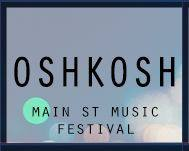 Oshkosh Main Street Music Festival.